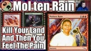 Molten Rain... Destroy Your Land And Then You Feel The Pain