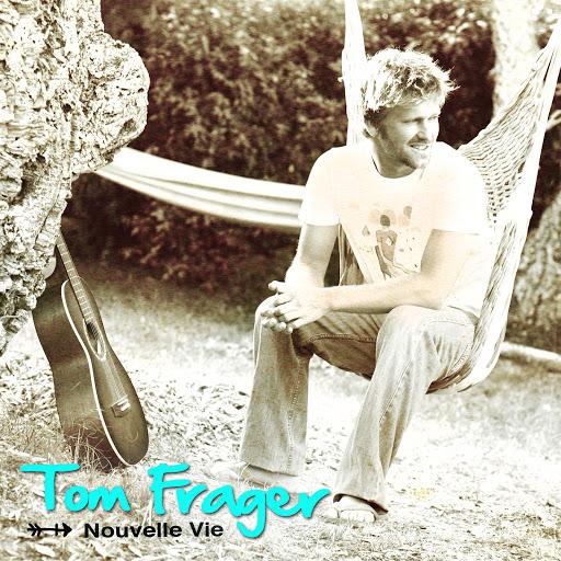 Tom Frager альбом Nouvelle vie