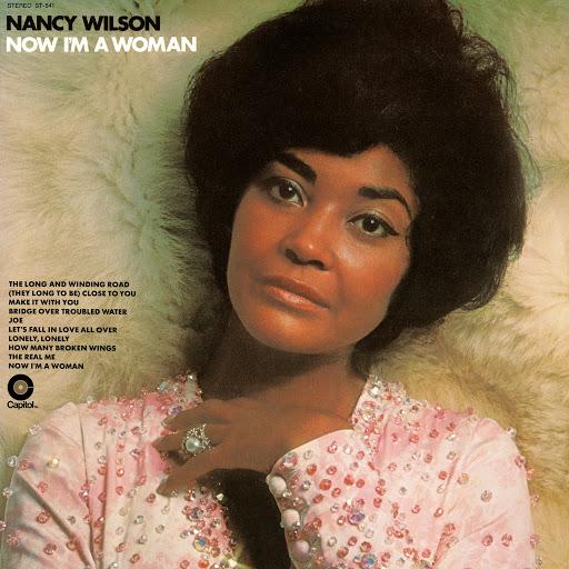 Nancy Wilson альбом Now I'm A Woman