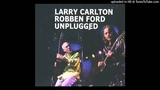 Larry Carlton &amp Robben Ford - Cold Gold