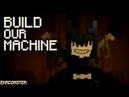 BUILD OUR MACHINE | Bendy Minecraft Animation (Song By DAGames )
