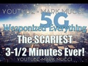 MUST WATCH - The SCARIEST 3-1/2 Minutes EVER! - 5G will Weaponize Everything