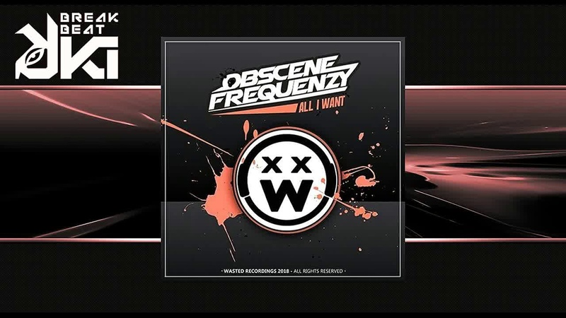 Obscene Frequenzy - All I Want (Original Mix) Wasted Recordings