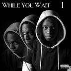 I альбом While You Wait