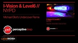 I-Vision &amp Level6 - NYPD (Michael Elliot's Undercover Remix)