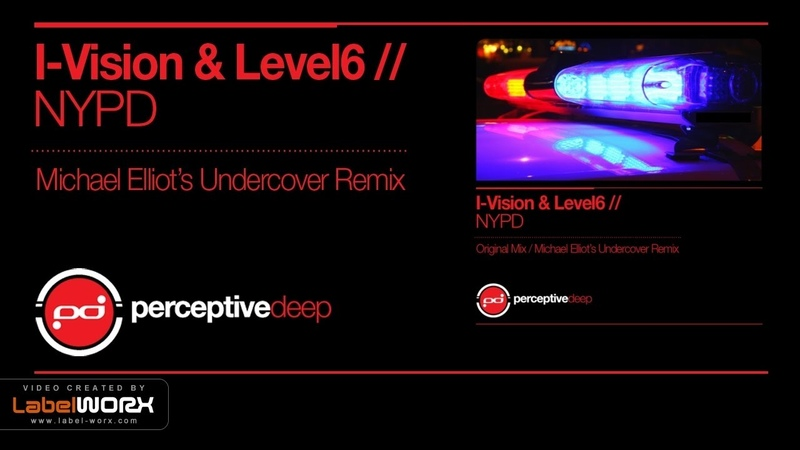 I-Vision Level6 - NYPD (Michael Elliots Undercover Remix)