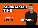 DAMON ALBARN TIME on BRIDGE TV 23032019