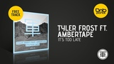 Tyler Frost feat. Ambertape - It's Too Late Drum Army Free