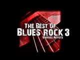 The Best Of Blues Rock - Various Artists 3
