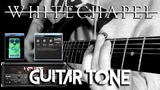 Whitechapel Guitar Tone