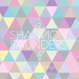 Shannon Saunders альбом Silly Little Things