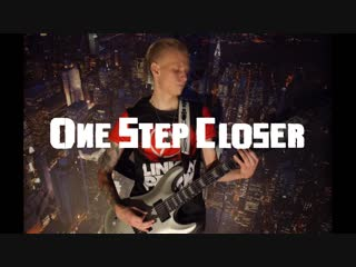 Linkin Park - One Step Closer (guitar cover by KASTR)