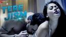 Tere Jism Official Music Video Sara Khan Angad Hasija Abdul Latif Shaikh Altaaf Sayyed