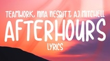 teamwork., Nina Nesbitt &amp AJ Mitchell - Afterhours (Lyrics)