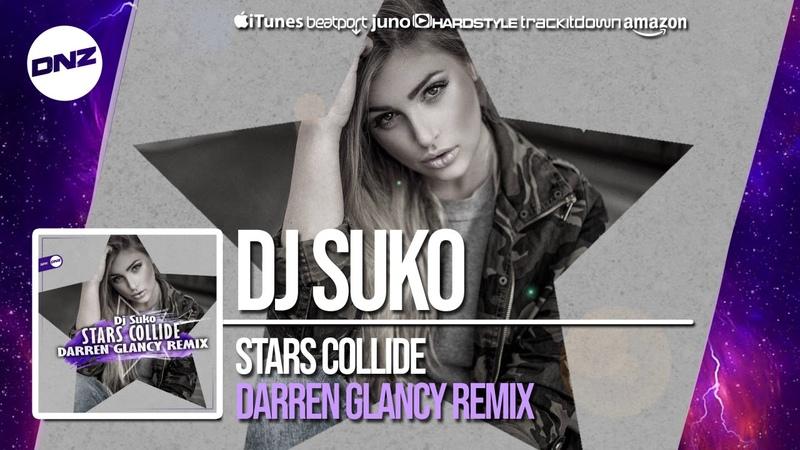 DNZF445 DJ SUKO - STARS COLLIDE DARREN GLANCY REMIX (Official Video)