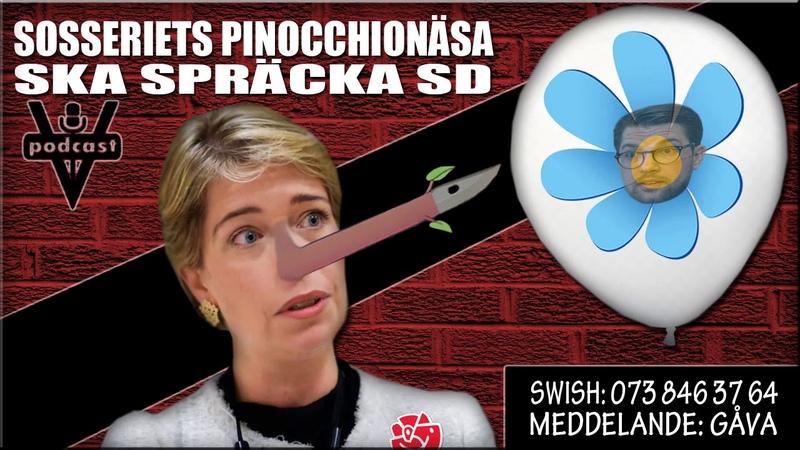 SOSSERIETS PINOCCHIONÄSA SKA SPRÄCKA SD