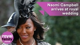 Naomi Campbell arrives in style to royal wedding