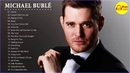 Michael Buble Best Songs Collection Michael Buble Best Hits