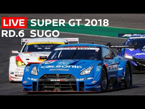 2018 SUPER GT FULL RACE - RD 6 -SUGO - LIVE, ENGLISH COMMENTARY.
