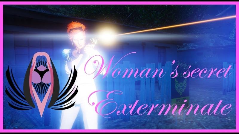 GTA 5 Online Womans secret — Exterminate