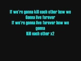 Scars On Broadway Kill Each OtherLive Forever Lyrics