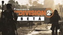 The Division 2 Private BETA - часть 4:End Game