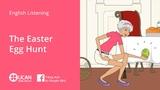 Learn English Listening Beginner Lesson 9. The Easter Egg Hunt