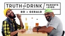 Parents Kids Play Truth or Drink (Bo Gerald) | Truth or Drink | Cut