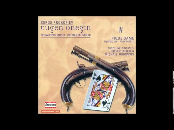 Sergei Prokofiev orch. Dattel Zinger Eugene Onegin, incidental music Op. 71 (1936 orch. 1973)