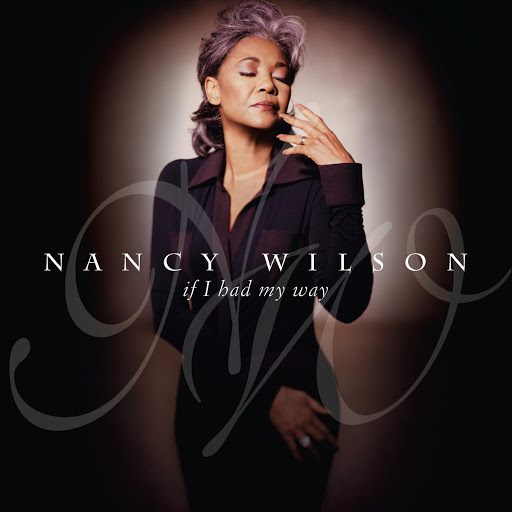 Nancy Wilson альбом IF I HAD MY WAY