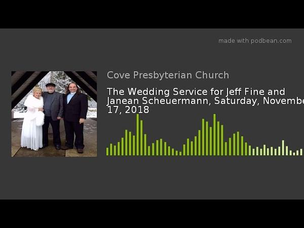 The Wedding Service for Jeff Fine and Janean Scheuermann, Saturday, November 17, 2018