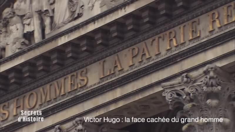 Secrets dhistoire - Victor Hugo _ la face cachée du grand homme (intégrale)