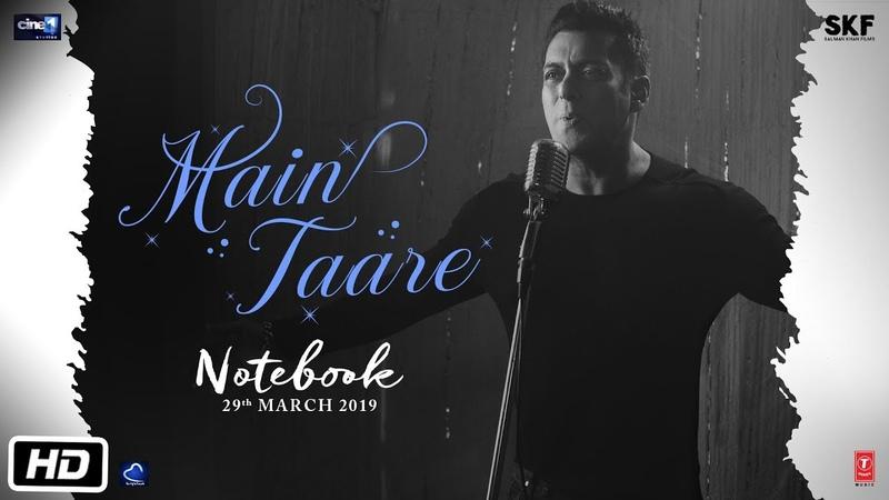 NOTEBOOK Main Taare Video Salman Khan Pranutan Bahl Zaheer Iqbal Vishal M Manoj M