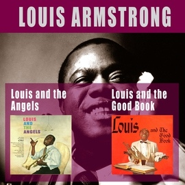 Louis Armstrong альбом Louis and the Good Book + Louis & The Angels (Bonus Track Version)