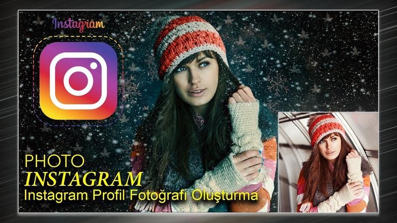 Instagram profil fotoğrafı oluşturma Instagram Fotoğrafları düzenleme Photoshop Manipulation