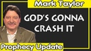 Mark Taylor 01/22/2019 — GOD'S GONNA CRASH IT — Mark Taylor Update January 22 2019