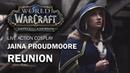 Jaina Proudmoore - Reunion   World of Warcarft cosplay  