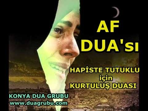 AF DUASI - Haksız Yere Hapis ve Tutuklu ise Kurtuluş Ferec Duası - Dua al-Faraj - Adumal balau
