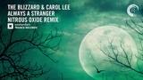 VOCAL TRANCE The Blizzard &amp Carol Lee - Always A Stranger (Nitrous Oxide Remix) + LYRICS