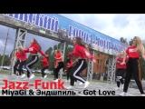 Jazz-funk by Monika  MiyaGi & Эндшпиль - I Got Love   ШКОЛА ТАНЦЕВ