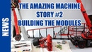 The Amazing Machine Story 2 Building The Modules