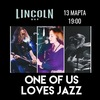 "One of us loves jazz. Бар ""Lincoln"". 13.03"