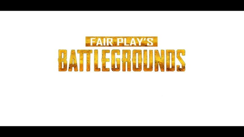 Fair Play's BATTLEGROUNDS | Stream 18.02.2019