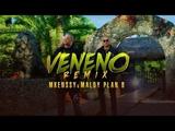 Mkenssy &amp Maldy - Veneno (Remix) (Official Video)
