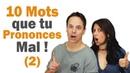 10 Mots que tu Prononces Mal en Français 2 CONCOURS