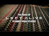 LEFT ALIVE – The Music of LEFT ALIVE at Abbey Road Studios