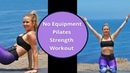 Силовая тренировка пилатес без снаряжения. Pilates Strength Workout: No Equipment - Home Pilates Exercises