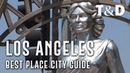 Los Angeles Best Places City Guide Full Video Traver Discover