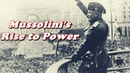 History Brief: Benito Mussolini Gains Power in Italy