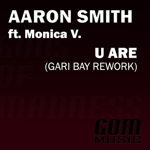 Aaron Smith альбом U Are (Gari Bay Rework)